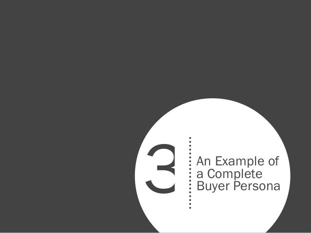 An Example ofa CompleteBuyer Persona3