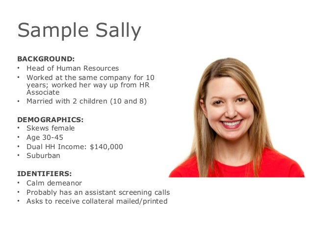 Sample SallyBACKGROUND:• Head of Human Resources• Worked at the same company for 10years; worked her way up from HRAssocia...
