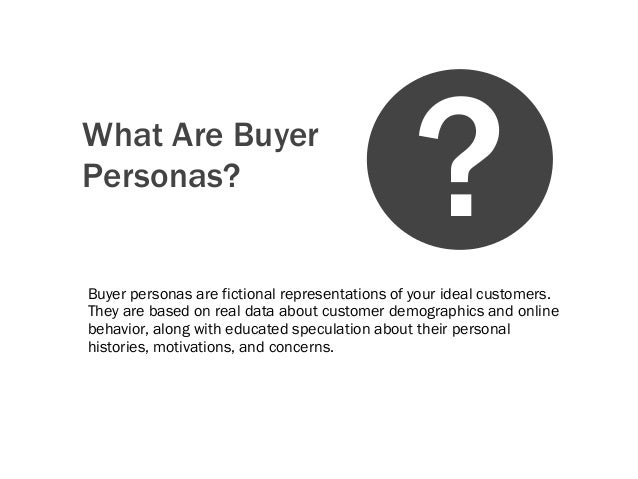 What Are BuyerPersonas?Buyer personas are fictional representations of your ideal customers.They are based on real data ab...
