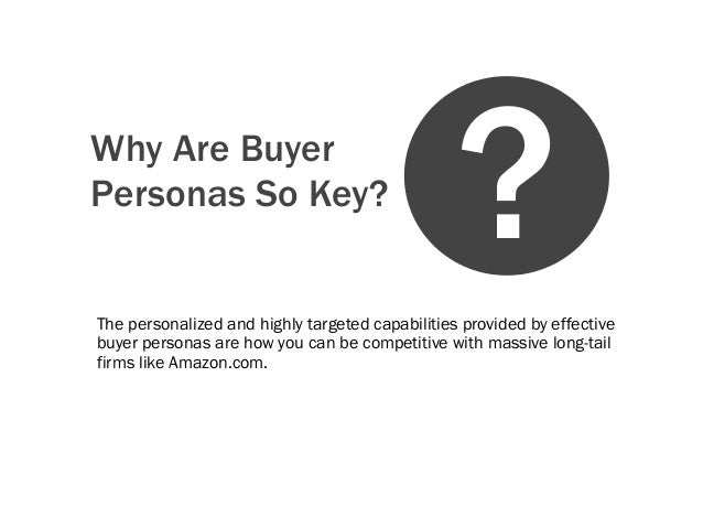 Why Are BuyerPersonas So Key?The personalized and highly targeted capabilities provided by effectivebuyer personas are how...