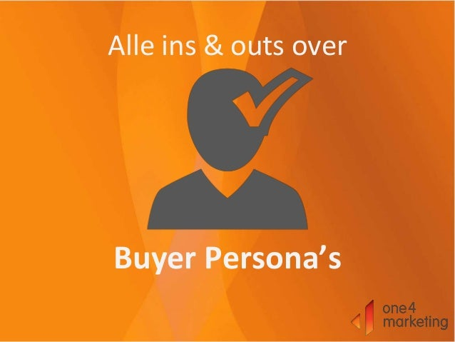 Buyer Persona's Alle ins & outs over
