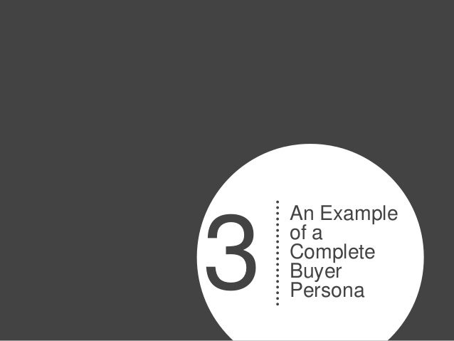 An Example3   of a    Complete    Buyer    Persona