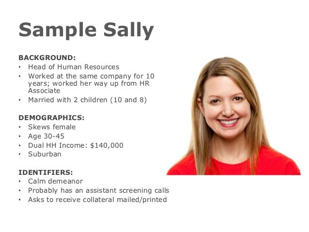 Sample SallyBACKGROUND:• Head of Human Resources• Worked at the same company for 10  years; worked her way up from HR  Ass...