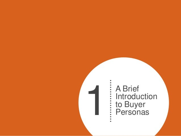 1    A Brief    Introduction    to Buyer    Personas