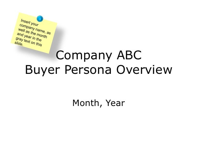 Company ABCBuyer Persona Overview       Month, Year