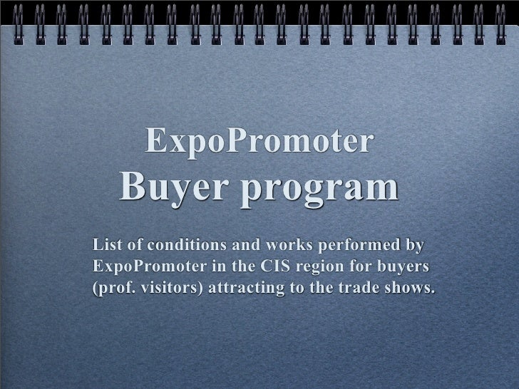 ExpoPromoter    Buyer program List of conditions and works performed by ExpoPromoter in the CIS region for buyers (prof. v...