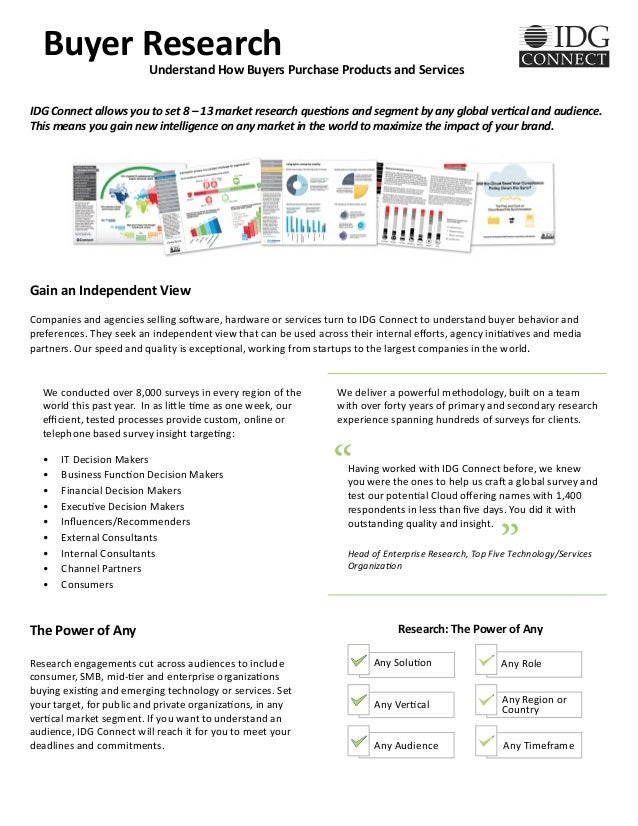 Buyer Research                         Understand How Buyers Purchase Products and ServicesIDG Connect allows you to set 8...