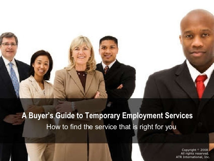 Copyright  ©  2008  All rights reserved.  ATR International, Inc. A Buyer's Guide to Temporary Employment Services How to ...
