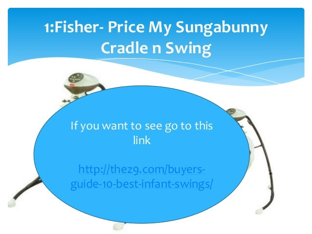 Buyer S Guide To 10 Best Infant Swings 2016