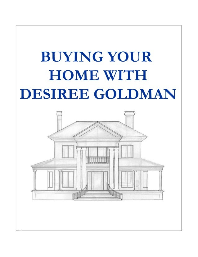 BUYING YOUR HOME WITH DESIREE GOLDMAN