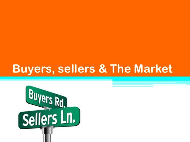 Buyers, sellers & The Market