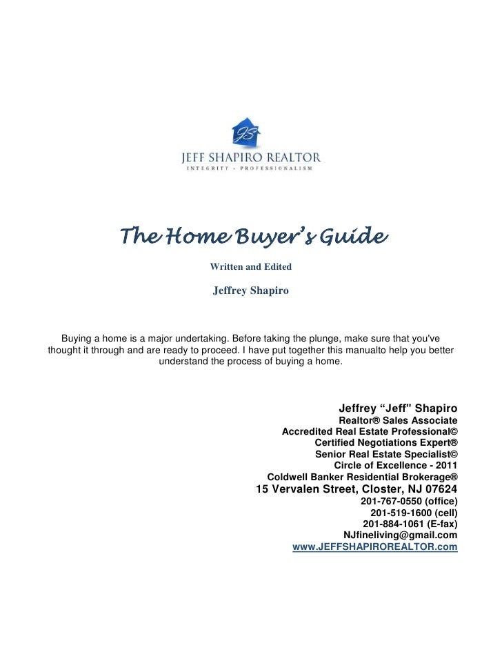 The Home Buyer's Guide                                     Written and Edited                                      Jeffrey...