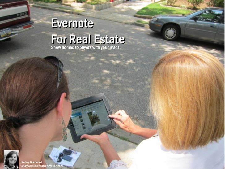 Evernote                        For Real Estate                        Show homes to buyers with your iPad!Lindsay Oparows...