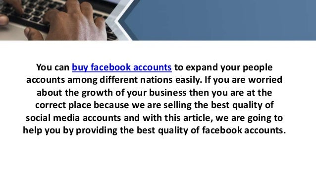 Buy facebook accounts to boost your business