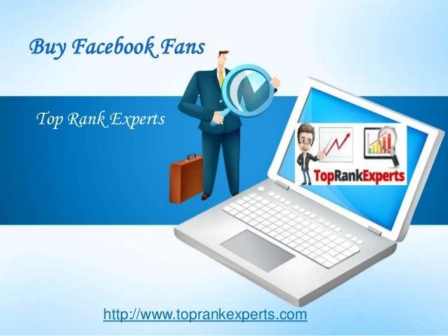 Buy Facebook FansTop Rank Experts        http://www.toprankexperts.com