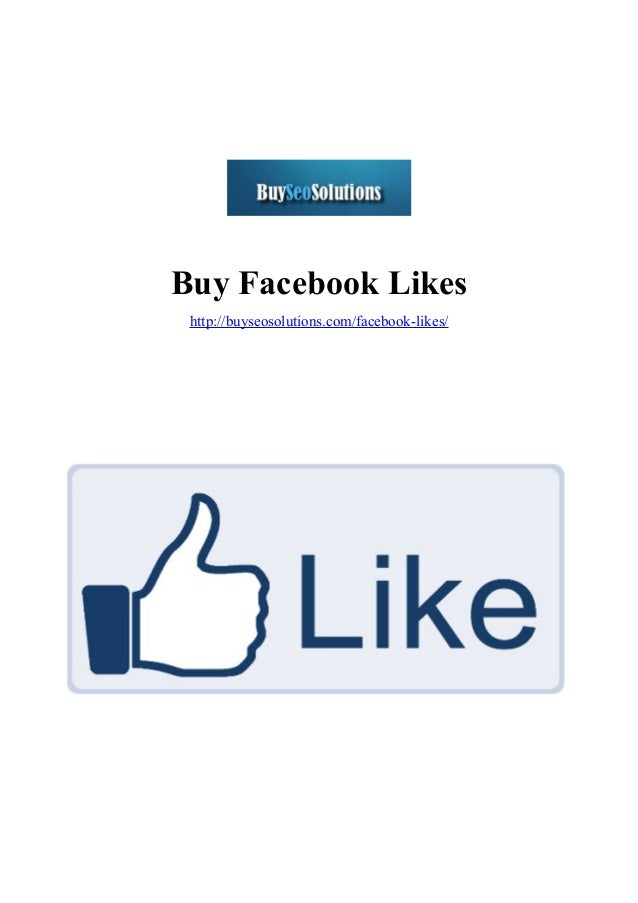 Buy Facebook Likes http://buyseosolutions.com/facebook-likes/