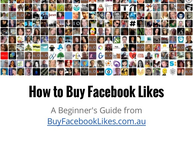 How to Buy Facebook Likes A Beginner's Guide from BuyFacebookLikes.com.au