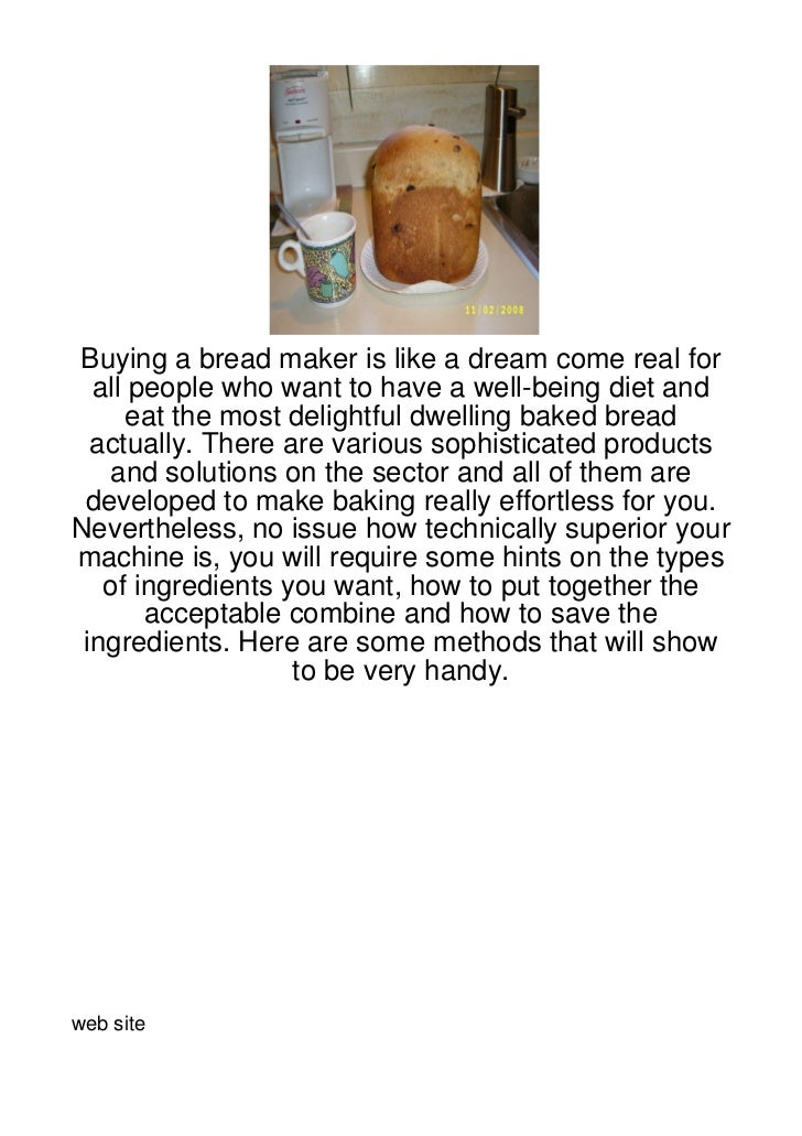 Buying a bread maker is like a dream come real for  all people who want to have a well-being diet and      eat the most de...