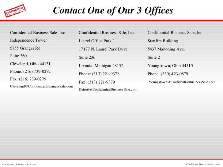 Contact One of Our 3 Offices <ul><li>Confidential Business Sale, Inc. </li></ul><ul><li>Independence Tower </li></ul><ul><...