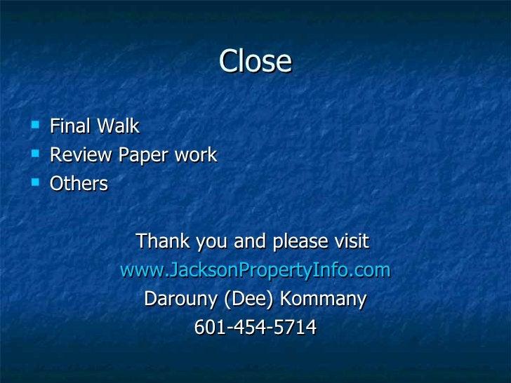 Close <ul><li>Final Walk </li></ul><ul><li>Review Paper work </li></ul><ul><li>Others </li></ul><ul><li>Thank you and plea...