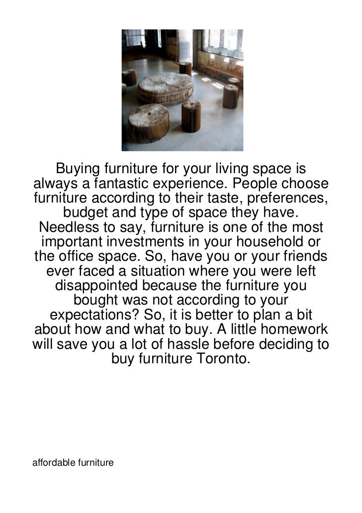 Buying furniture for your living space isalways a fantastic experience. People choosefurniture according to their taste, p...