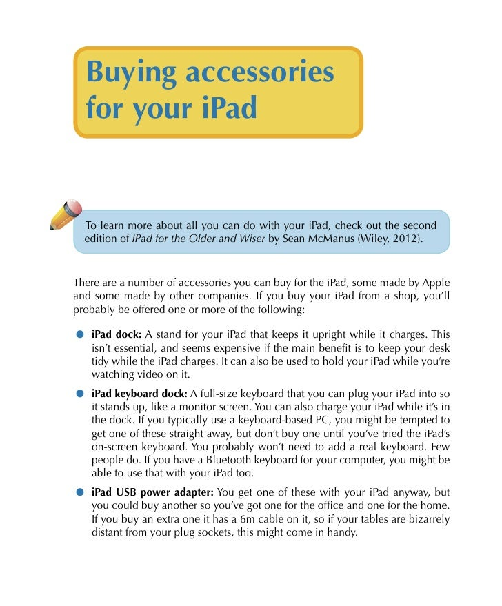 Buying accessories  for your iPad  To learn more about all you can do with your iPad, check out the second  edition of iPa...