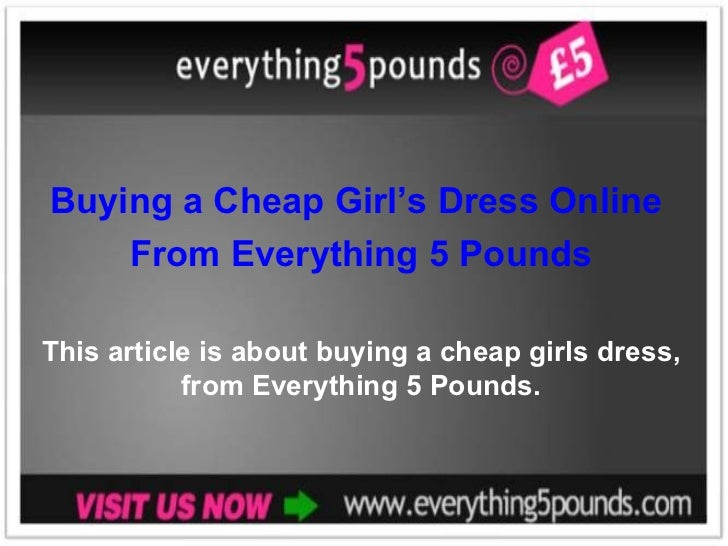 Buying a Cheap Girl's Dress Online    From Everything 5 PoundsThis article is about buying a cheap girls dress,           ...