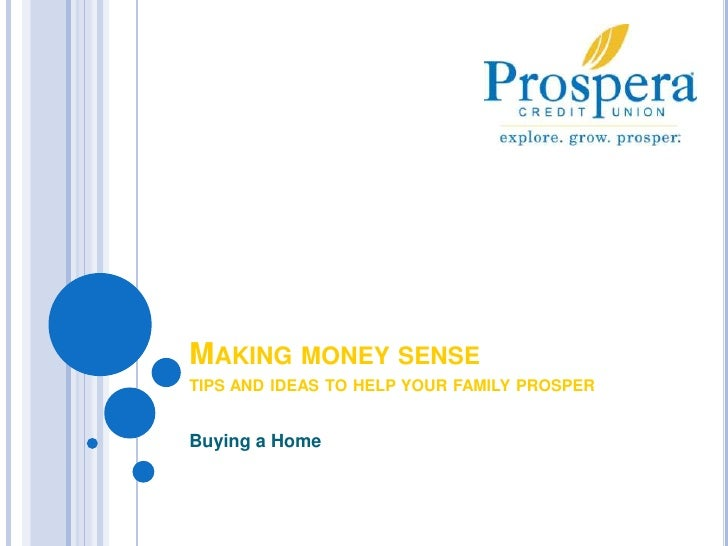 Making money sensetips and ideas to help your family prosper<br />Buying a Home<br />