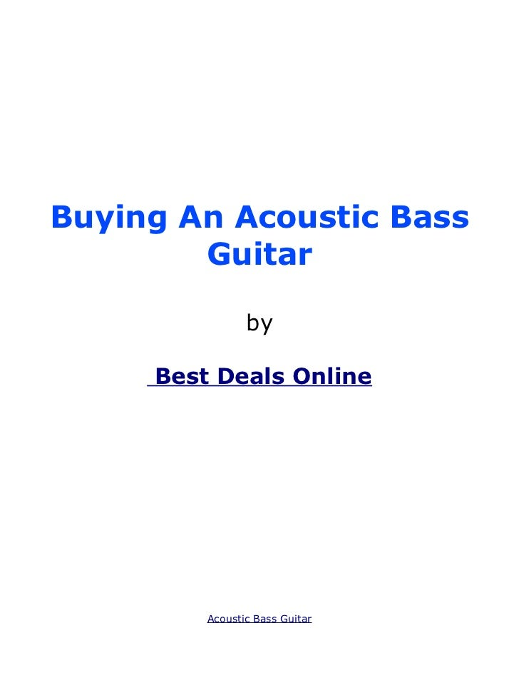 Buying An Acoustic Bass        Guitar                by     Best Deals Online         Acoustic Bass Guitar