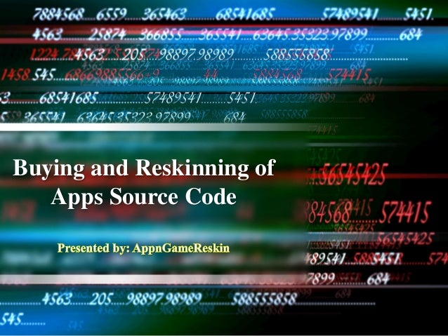 Buying and Reskinning of Apps Source Code