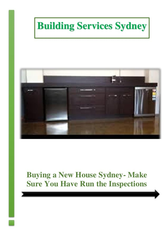 Buying a New House Sydney- Make Sure You Have Run the Inspections Building Services Sydney