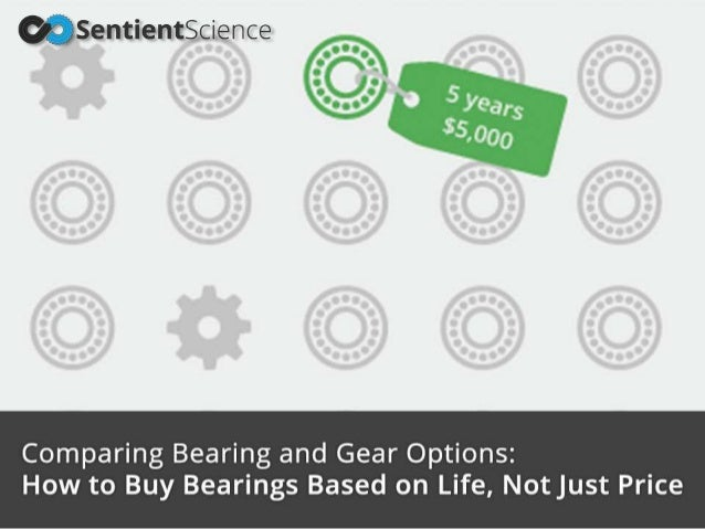 a668fc6ad10 Comparing Bearing and Gear Options: How to Buy Bearings Based on Life, Not  Just Price