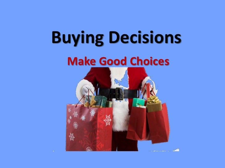 Buying Decisions Make Good Choices