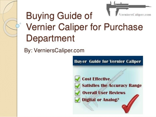 Buying Guide of Vernier Caliper for Purchase Department By: VerniersCaliper.com