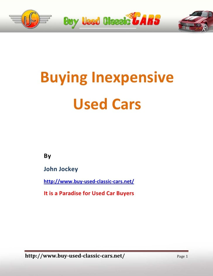 Buying Inexpensive                   Used Cars        By       John Jockey       http://www.buy-used-classic-cars.net/    ...