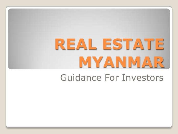REAL ESTATE  MYANMARGuidance For Investors