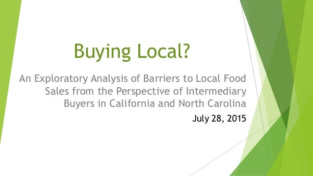 Buying Local? An Exploratory Analysis of Barriers to Local Food Sales from the Perspective of Intermediary Buyers in Calif...