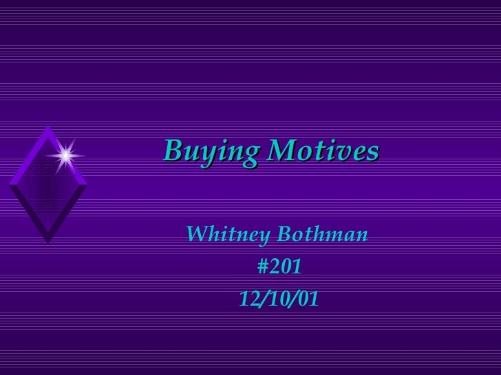 Buying Motives Whitney Bothman  #201 12/10/01
