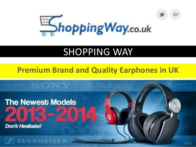 SHOPPING WAY Premium Brand and Quality Earphones in UK