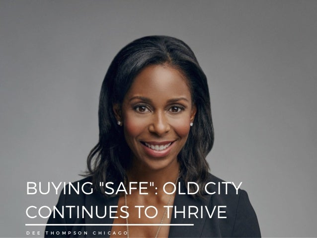 """BUYING """"SAFE"""": OLD CITY CONTINUES TO THRIVE D E E T H O M P S O N C H I C A G O"""