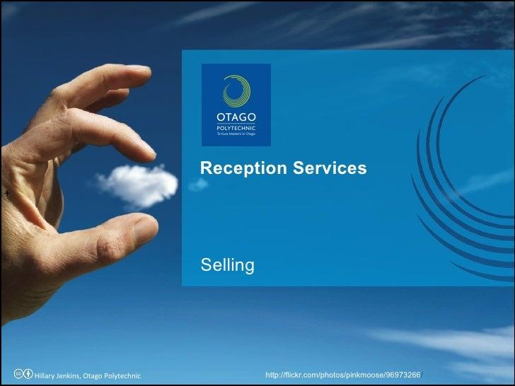Selling Reception Services + http://flickr.com/photos/pinkmoose/96973266 / Hillary Jenkins, Otago Polytechnic