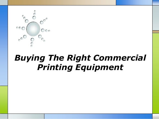 Buying The Right Commercial Printing Equipment