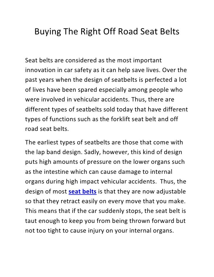 Buying The Right Off Road Seat BeltsSeat belts are considered as the most importantinnovation in car safety as it can help...