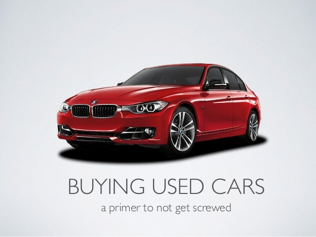 BUYING USED CARS a primer to not get screwed
