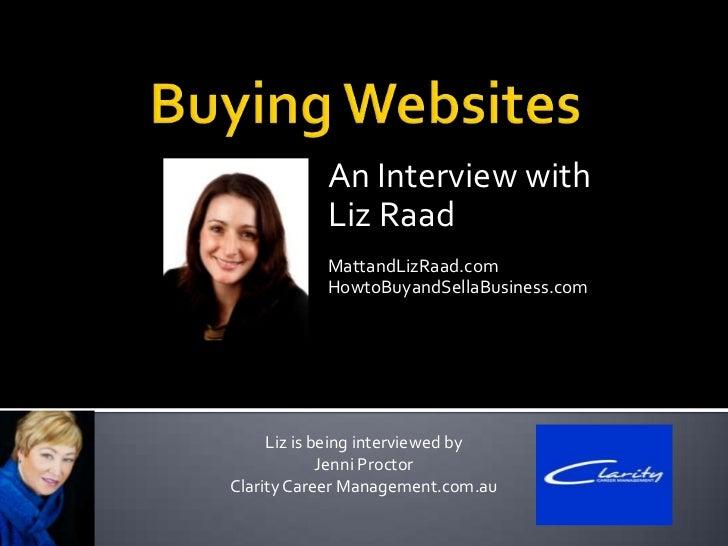 An Interview with           Liz Raad           MattandLizRaad.com           HowtoBuyandSellaBusiness.com     Liz is being ...