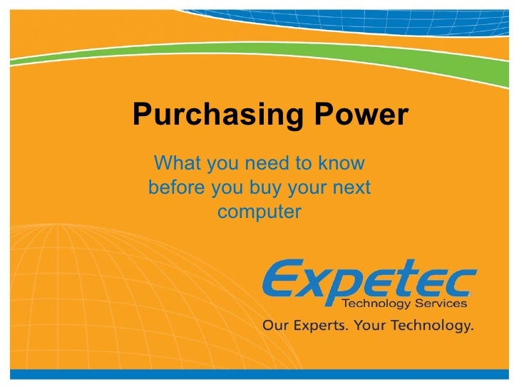 Purchasing Power What you need to know before you buy your next computer