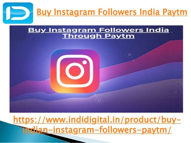 top 3 instagram followers in india Who Is Providing The Best Buy Instagram Followers India Paytm
