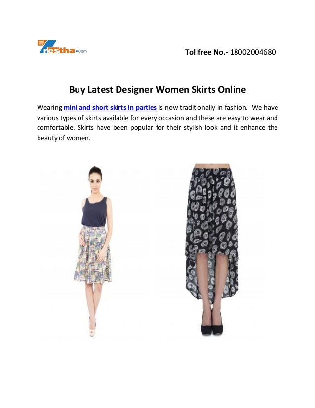Tollfree No.- 18002004680 Buy Latest Designer Women Skirts Online Wearing mini and short skirts in parties is now traditio...