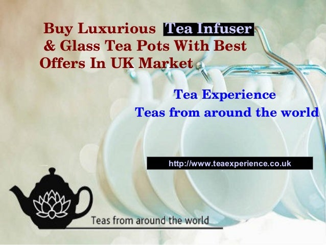 BuyLuxurious TeaInfuser&GlassTeaPotsWithBestOffersInUKMarket                  TeaExperience            Tea...