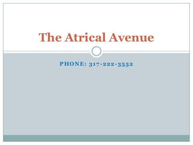 PHONE: 317-222-3552 The Atrical Avenue